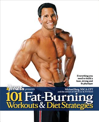 101 Fat-Burning Workouts & Diet Strategies By Muscle & Fitness Magazine (COR)